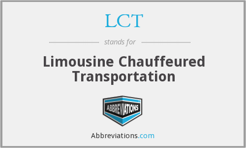 LCT - Limousine Chauffeured Transportation