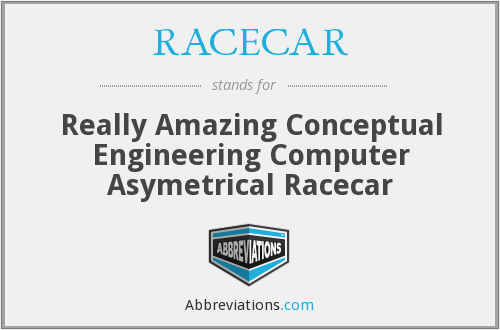 RACECAR - Really Amazing Conceptual Engineering Computer Asymetrical Racecar