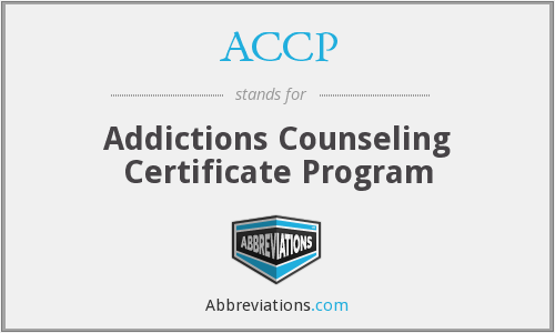 ACCP - Addictions Counseling Certificate Program