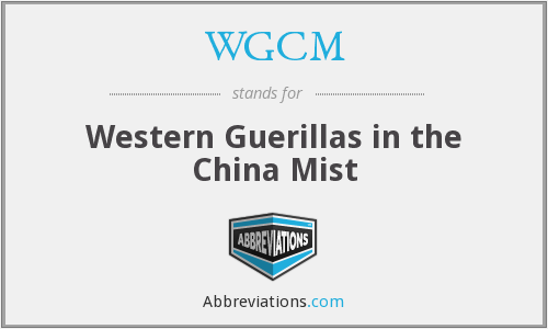 WGCM - Western Guerillas in the China Mist