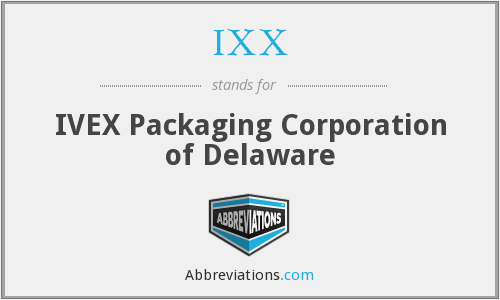 IXX - IVEX Packaging Corporation of Delaware