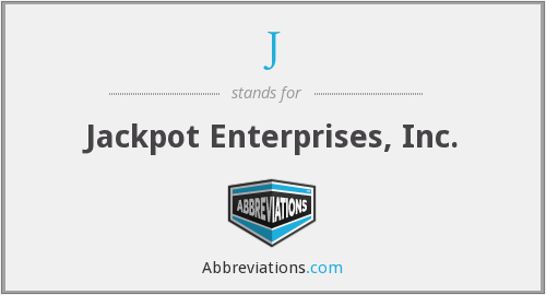 J - Jackpot Enterprises, Inc.