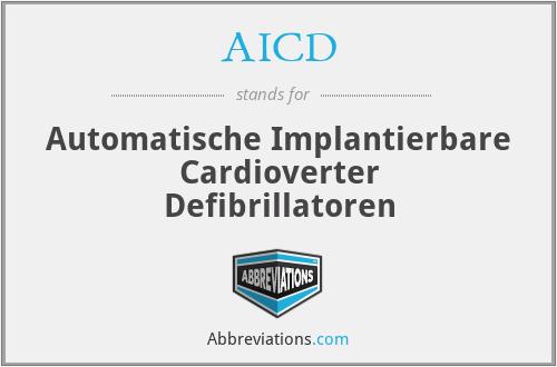 AICD - Automatische Implantierbare Cardioverter Defibrillatoren