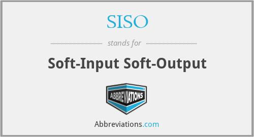 SISO - Soft-Input Soft-Output