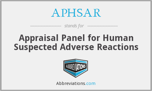 APHSAR - Appraisal Panel for Human Suspected Adverse Reactions