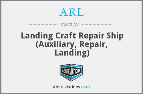 ARL - Landing Craft Repair Ship (Auxiliary, Repair, Landing)