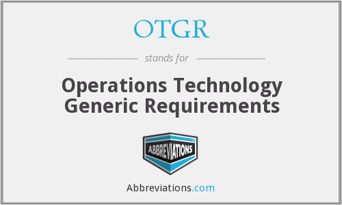 OTGR - Operations Technology Generic Requirements