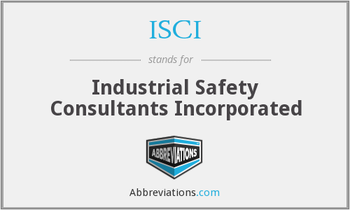 ISCI - Industrial Safety Consultants Incorporated