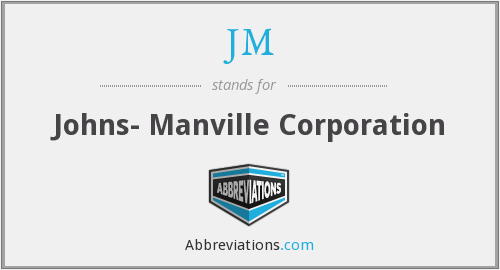 JM - Johns- Manville Corporation