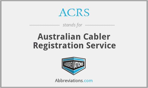 ACRS - Australian Cabler Registration Service