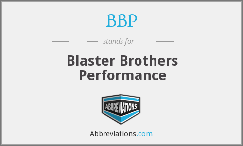 BBP - Blaster Brothers Performance