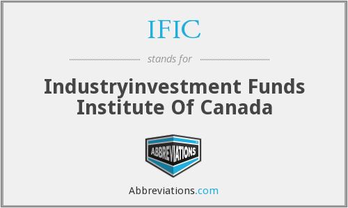 IFIC - Industryinvestment Funds Institute Of Canada