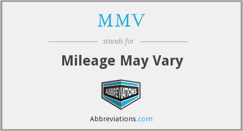 MMV - Mileage May Vary