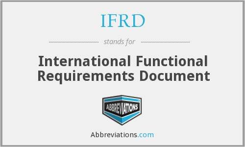 IFRD - International Functional Requirements Document