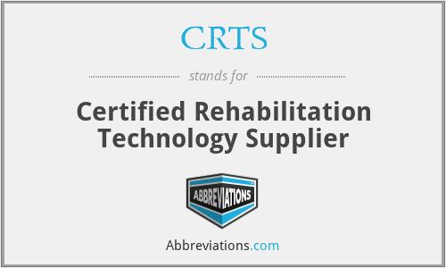 CRTS - Certified Rehabilitation Technology Supplier