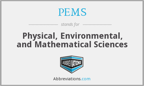 PEMS - Physical, Environmental, and Mathematical Sciences