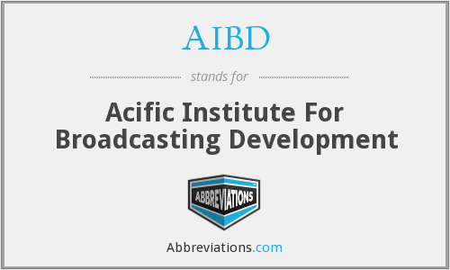 AIBD - Acific Institute For Broadcasting Development