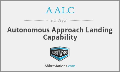 AALC - Autonomous Approach Landing Capability
