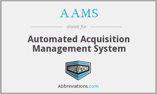 AAMS - Automated Acquisition Management System