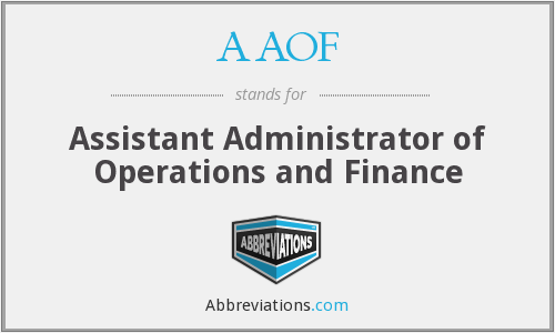 AAOF - Assistant Administrator of Operations and Finance