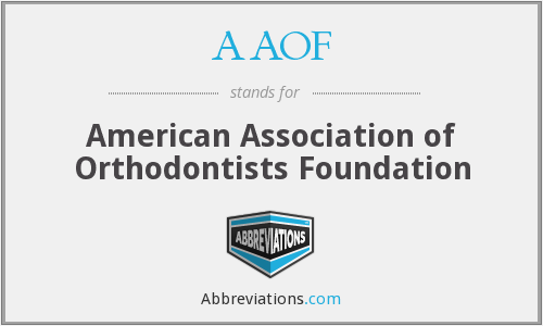 AAOF - American Association of Orthodontists Foundation