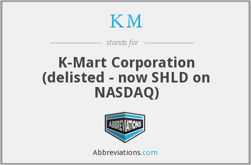 KM - K-Mart Corporation (delisted - now SHLD on NASDAQ)