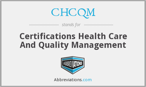 What does CHCQM stand for?