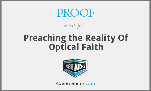 PROOF - Preaching the Reality Of Optical Faith