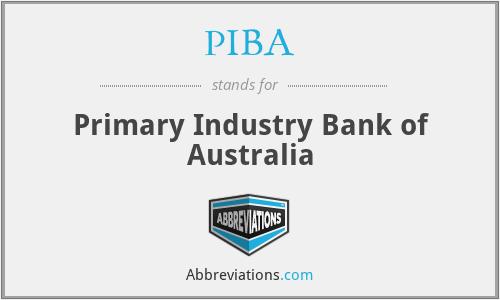 PIBA - Primary Industry Bank of Australia