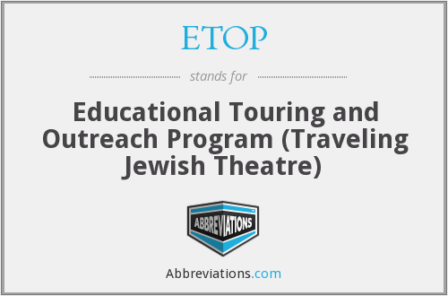 ETOP - Educational Touring and Outreach Program (Traveling Jewish Theatre)