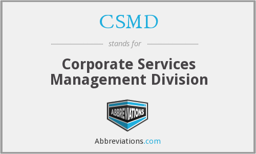 CSMD - Corporate Services Management Division