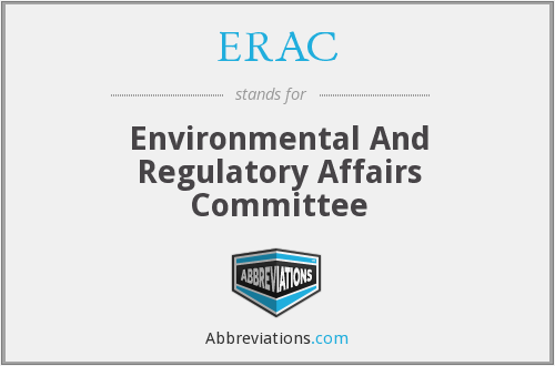 ERAC - Environmental And Regulatory Affairs Committee