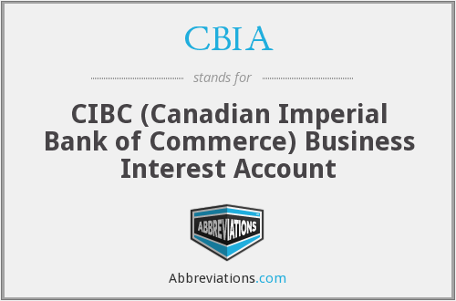 CBIA - CIBC (Canadian Imperial Bank of Commerce) Business Interest Account