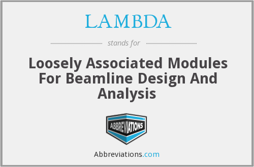 LAMBDA - Loosely Associated Modules For Beamline Design And Analysis