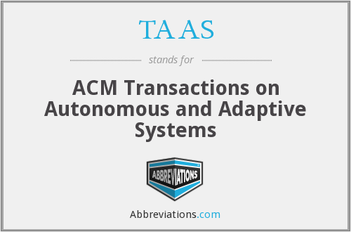 TAAS - ACM Transactions on Autonomous and Adaptive Systems