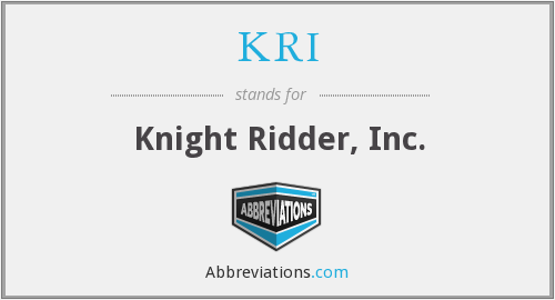 KRI - Knight Ridder, Inc.
