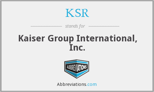 KSR - Kaiser Group International, Inc.