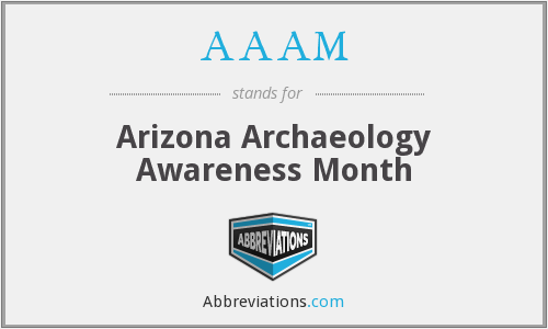 AAAM - Arizona Archaeology Awareness Month