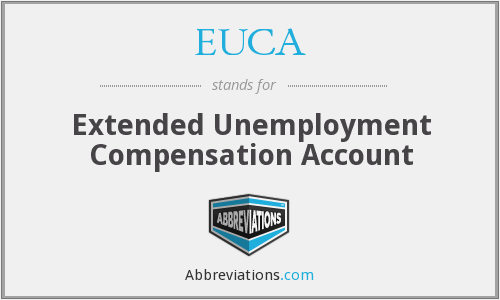 EUCA - Extended Unemployment Compensation Account