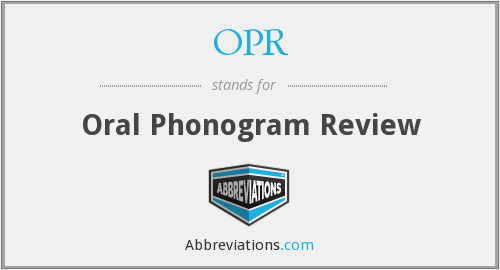 OPR - Oral Phonogram Review