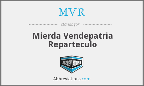MVR - Mierda Vendepatria Reparteculo
