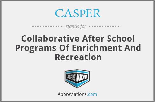 CASPER - Collaborative After School Programs Of Enrichment And Recreation