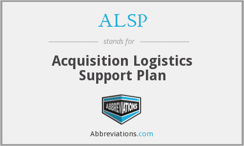 ALSP - Acquisition Logistics Support Plan