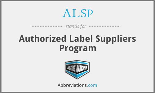 ALSP - Authorized Label Suppliers Program