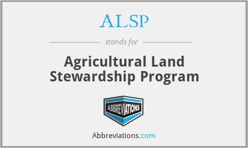 ALSP - Agricultural Land Stewardship Program