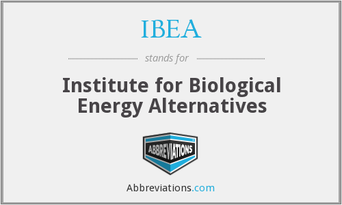 IBEA - Institute for Biological Energy Alternatives