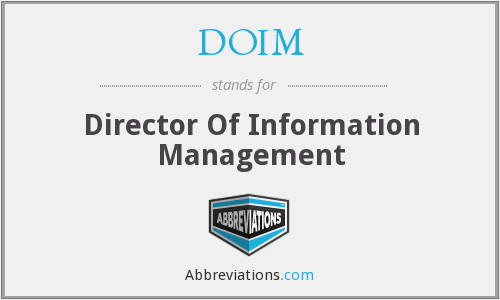 DOIM - Director Of Information Management