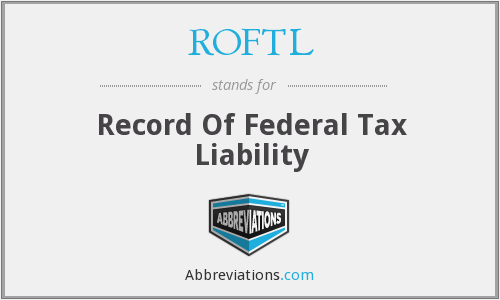 ROFTL - Record Of Federal Tax Liability