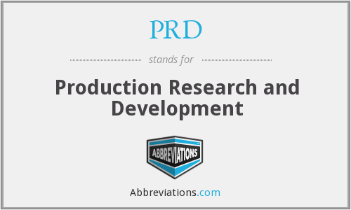 PRD - Production Research and Development