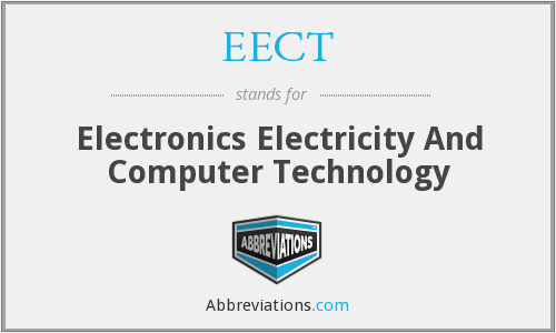EECT - Electronics Electricity And Computer Technology